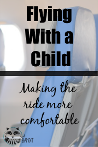 flying with a child, tips to make the ride more comfortable