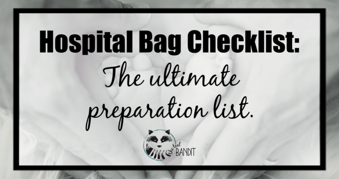 Hospital Bag Checklist:  The #1 ultimate preparation list.